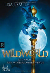 Lisa J. Smith: WILDWORLD - Die Nacht der Wintersonnenwende: Band 1